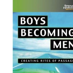 Boys Becoming Men: Creating Rites of Passage