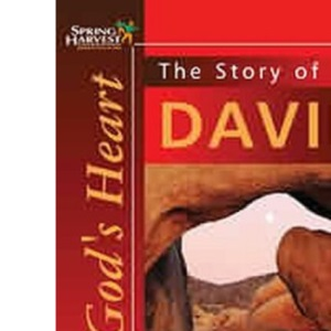 The Story of David: After God's Heart (Spring Harvest Themes)