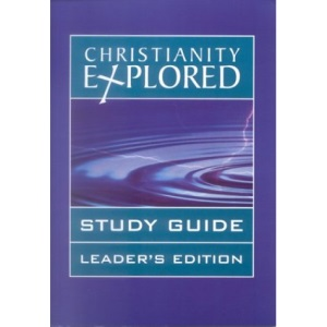 Christianity Explored: Study Guide Leader's Edition