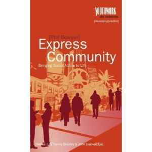 Express Community: Bringing Social Action to Life: Bring Social Action to Life