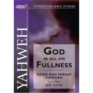 Yahweh:God in all His fullness: God in His Fullness (Interactive Bible Studies)