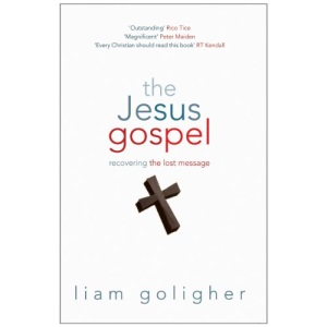 The Jesus Gospel: Recovering The Lost Message