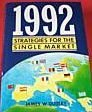 1992 STRATEGIES FOR THE SINGLE MARKET