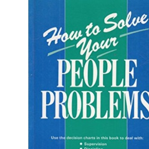 How to Solve Your People Problems