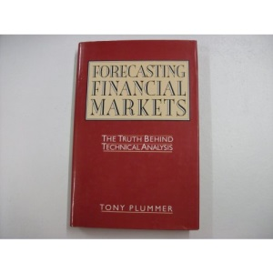 Forecasting Financial Markets: The Truth Behind Technical Analysis