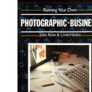 Running Your Own Photographic Business