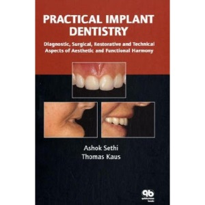 Practical Implant Dentistry: Diagnostic, Surgical, Restorative and Technical Aspects of Aesthetic and Functional Harmony