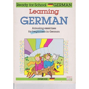 Learning German: Amusing Exercises for Beginners in German (Ready for School)