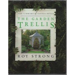 The Garden Trellis (Library of Garden Details)