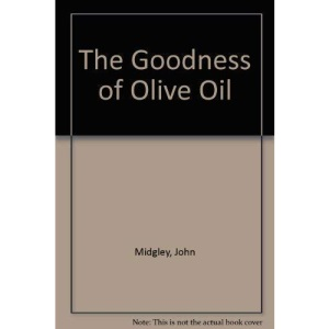 The Goodness of Olive Oil (The goodness of...)