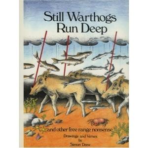 Still Warthogs Run Deep: And Other Free Range Nonsense