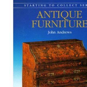 Antique Furniture (Starting to Collect)
