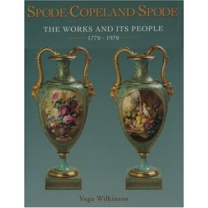 Spode-Copeland-Spode: The Works and Its People 1770-1970