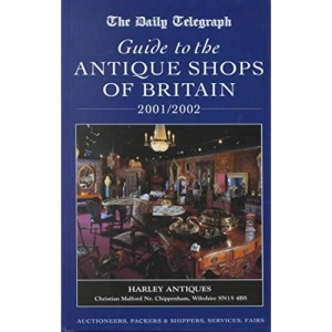 Daily Telegraph Guide to the Antique Shops of Britain 2001-2002 (30th Edition) (Daily Telegraph Guide to the Antique Shops of Great Britain, 2001/2002)