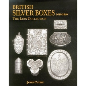 British Silver Boxes 1640 1840: The Lion Collection