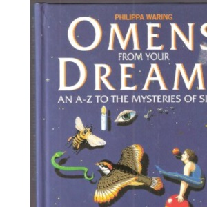 Omens from Your Dreams: A.to Z.of the Mysteries of Sleep