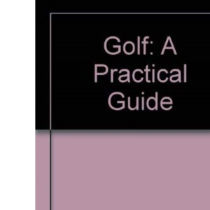Golf: A Practical Guide