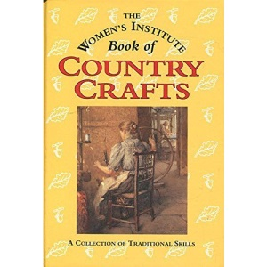 The Women's Institute Book of Country Crafts: A Collection of Traditional Skills