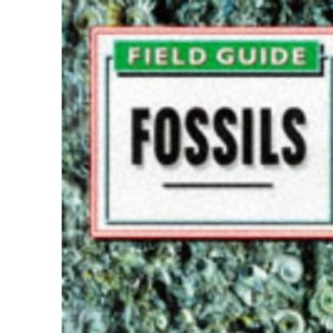 Field Guide to Fossils: Over 300 Genera of Fossils Identified (Colour Field Guide)