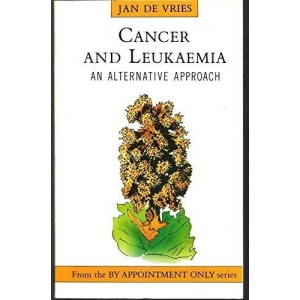 Cancer and Leukaemia: An Alternative Approach (By Appointment Only S.)