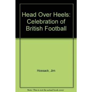 Head Over Heels: Celebration of British Football