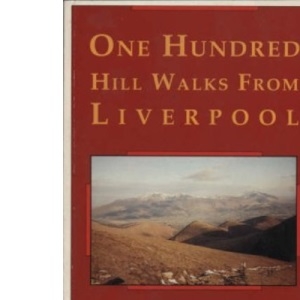 One Hundred Hill Walks from Liverpool (One Hundred Walks)
