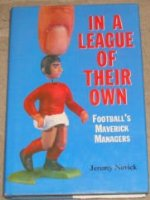 In a League of Their Own: Football's Maverick Managers