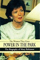 Mary Robinson: The Woman Who Took Power in the Park