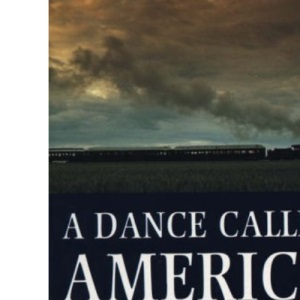 A Dance Called America: Scottish Highlands, the United States and Canada