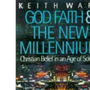 God, Faith and the New Millennium: Future of Christian Belief