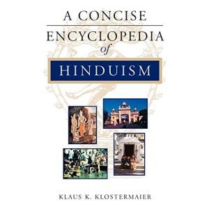A Concise Encyclopedia of Hinduism (Concise Encyclopedias of World Faiths)