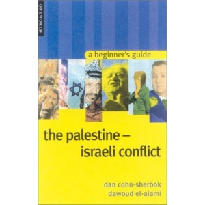 The Palestine-Israeli Conflict: A Beginner's Guide (Oneworld Beginners' Guides)