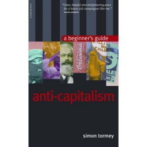 Anticapitalism: A Beginner's Guide (Oneworld Beginners' Guides)