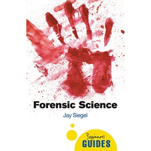 Forensic Science: A Beginner's Guide (Beginner's Guides (Oneworld))