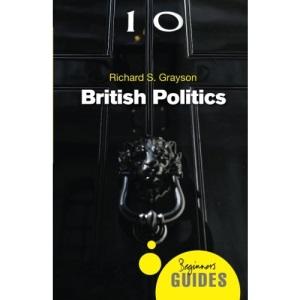 British Politics: A Beginner's Guide (Beginner's Guides (Oneworld))