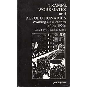 Tramps, Workmates and Revolutionaries: Working Class Stories of the 1920's