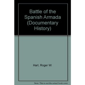Battle of the Spanish Armada (Documentary History)
