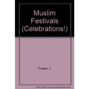 Muslim Festivals (Celebrations)