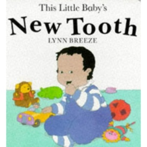 This Little Baby's First Tooth (Baby Books)