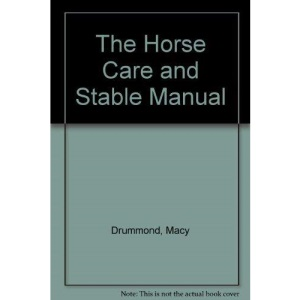 The Horse Care and Stable Manual