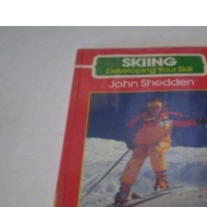 Skiing: Developing Your Skill (The skills of the game)