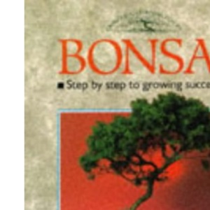 Bonsai: Step-by-step Guide to Growing Success (Crowood Gardening Guides)