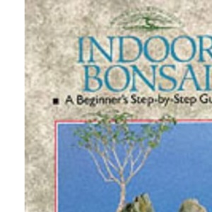 Indoor Bonsai (Crowood Gardening Guides)