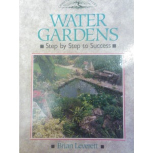 Water Gardens: Step by Step to Success (Crowood Gardening Guides)