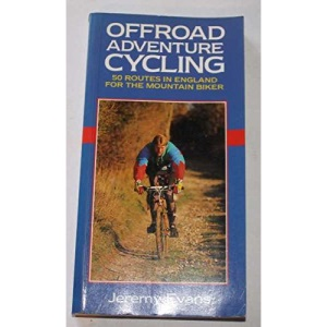 Off Road Adventure Cycling: 50 Routes in England for the Mountain Biker