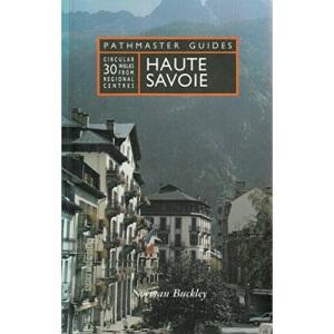 Haute Savoie: 30 Circular Walks from Regional Centres (Pathmaster Guides)