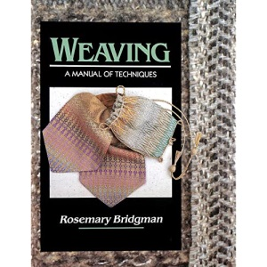 Weaving: A Manual of Techniques