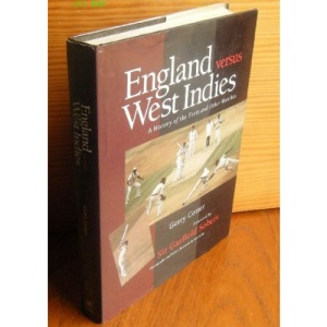 England Versus West Indies: History of the Tests and Other Matches