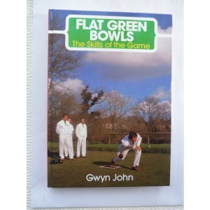 Flat Green Bowls: Skills of the Game