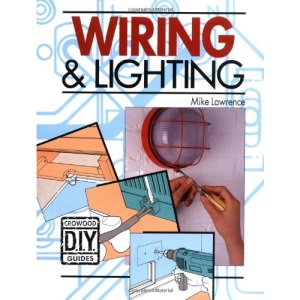 Wiring and Lighting (Crowood Diy Guides)